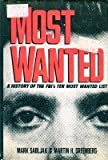 Most Wanted: A History of the FBI's Ten Most Wanted List (0517693305) by Greenberg, Martin H.