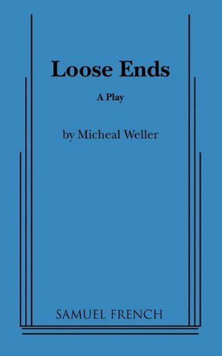 Loose Ends: A Play
