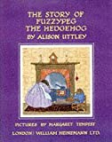 The Story of Fuzzypeg the Hedgehog (Little Grey Rabbit: the classic editions)