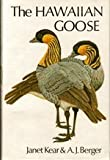 The Hawaiian Goose: An Experiment in Conservation (0931130042) by Kear, Janet