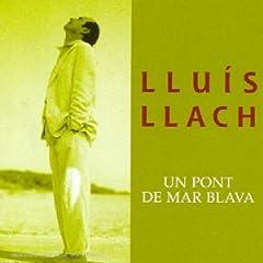 Luis LLach Un Pont de Mar Blava preview 0