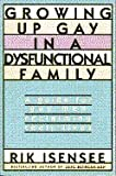 img - for Growing Up Gay in a Dysfunctional Family: A Guide for Gay Men Reclaiming Their Lives book / textbook / text book