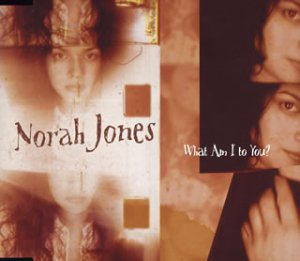 Norah Jones - What Am I To You - Zortam Music
