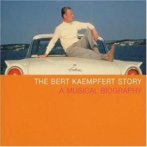 Bert Kaempfert - The Bert Kaempfert Story - Zortam Music
