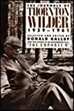 The Journals of Thornton Wilder, 1939-1961 (0300033753) by Thornton Wilder