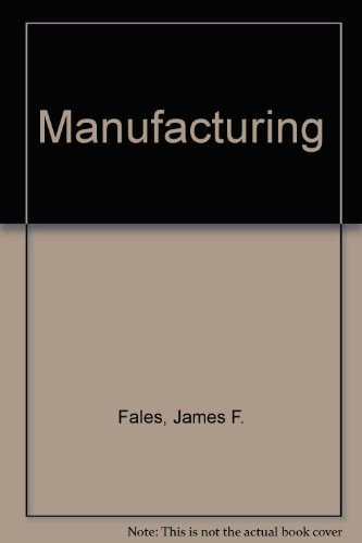 Manufacturing: A Basic Text