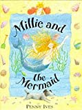 Millie and the Mermaid (0241135451) by Ives, Penny