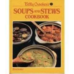 Betty Crocker's Soups and Stews Cookbook