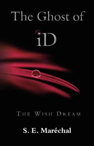 The Ghost of Id: The Wish Dream (Part I - The Revelations) (Volume 1)