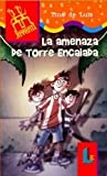 La amenaza de Torre Encalada/ The threat of Tower Encalada (Spanish Edition)