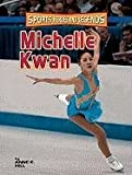 img - for Michelle Kwan (Sports Heroes and Legends) book / textbook / text book