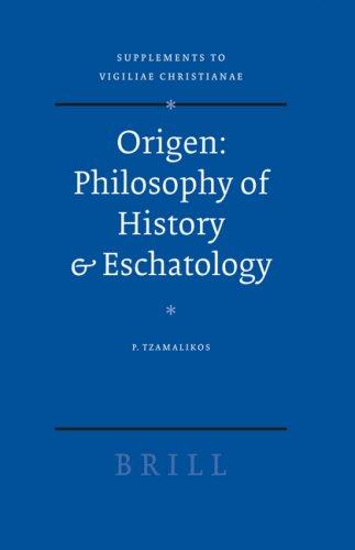 Origen : Philosophy of History & Eschatology (Vigiliae Christianae ...