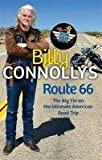 Billy Connolly's Route 66: The Big Yin on the Ultimate American Road Trip (1847445225) by Connolly, Billy
