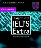 img - for Insight into IELTS Extra: The Cambridge IELTS Course Workbook book / textbook / text book