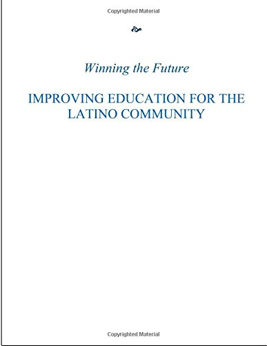 Winning The Future: Improving Education For The Latino Community