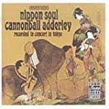 Nippon Soul(Cannonball Adderley Sextet)