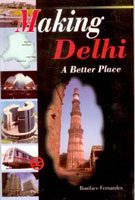 Making Delhi a Better Place: Promoting a Vision of Urban Renaissance