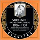The Chronological Classics: Stuff Smith and His Onyx Club Boys, 1936-1939