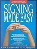 Signing Made Easy: A Complete Program for Learning Sign Language/Includes Sentence Drills and Exercises for Increased Comprehension and Signing Skil