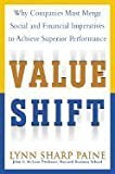 Value Shift : Why Companies Must Merge Financial And Social Imperatives To Achieve Superior Performance