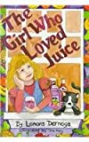 The Girl Who Loved Juice