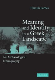 Meaning and Identity in a Greek Landscape: An Archaeological Ethnography