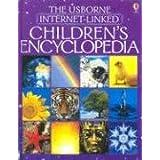 Childrens Encyclopedia: The Usborne Internet-Linked (First Encyclopedias) ~ Felicity Brooks