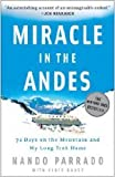img - for by Vince Rause,by Nando Parrado Miracle in the Andes: 72 Days on the Mountain and My Long Trek Home(text only) [Paperback]2007 book / textbook / text book