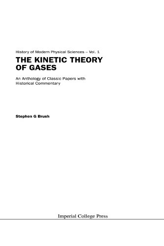 Kinetic theory of gases, the: an anthology of classic papers with historical commentary (History of Modern Physical Sciences, 1)
