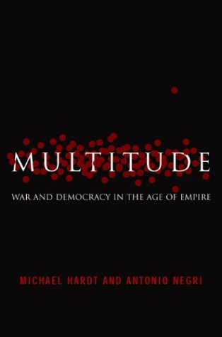 Multitude: War and Democracy in the Age of Empire, Hardt,Michael/Negri,Antonio