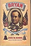 img - for Bryan: A Political Biography of William Jennings Bryan, book / textbook / text book