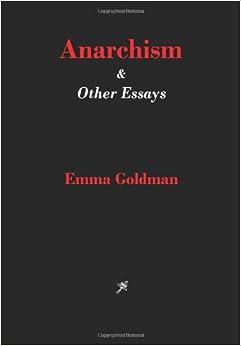 Anarchism and Other Essays: Emma Goldman