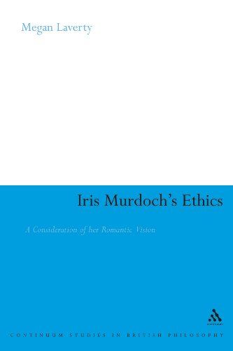 Iris Murdoch's Ethics: A Consideration of her Romantic Vision (Continuum Studies in British Philosophy)