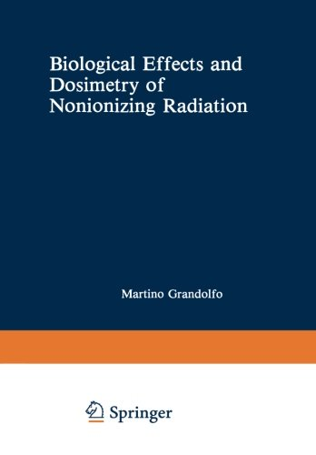 Biological Effects And Dosimetry Of Nonionizing Radiation: Radiofrequency And Microwave Energies (Nato Science Series A:)