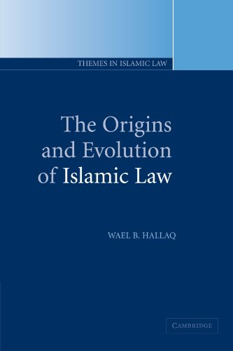The Origins and Evolution of Islamic Law (Themes in...