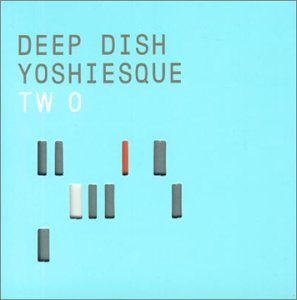 Deep Dish - Yoshiesque, Vol. 2 - Zortam Music