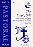 The Empty Self: Gnostic and Jungian Foundations of Modern Identity (Pastoral) (1851742875) by Satinover, Jeffrey