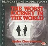 Apsley Cherry-Garrard The Worst Journey in the World