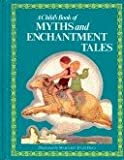 A Child's Book Of Myths And Enchantment Tales