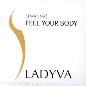 Ladyva - (I Wanna) Feel Your Body