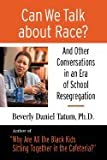 img - for Can We Talk About Race? (07) by Tatum, Beverly Daniel [Hardcover (2007)] book / textbook / text book