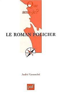 Le Roman policier - André Vanoncini - Babelio