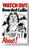 WATCH OUT Bearded Collie ABOUT Beware of Dog Flexible Sign