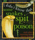 I Didnt Know That Some Snakes Spit Poison