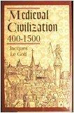 Medieval Civilization 400-1500 (0760716528) by Le Goff, Jacques