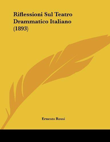 Riflessioni Sul Teatro Drammatico Italiano (1893)