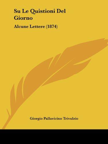 Su Le Quistioni del Giorno: Alcune Lettere (1874)