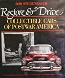 img - for Restore and Drive: Collectible Cars of Postwar America book / textbook / text book