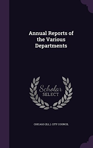 Annual Reports of the Various Departments