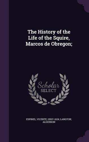 The History of the Life of the Squire, Marcos de Obregon;